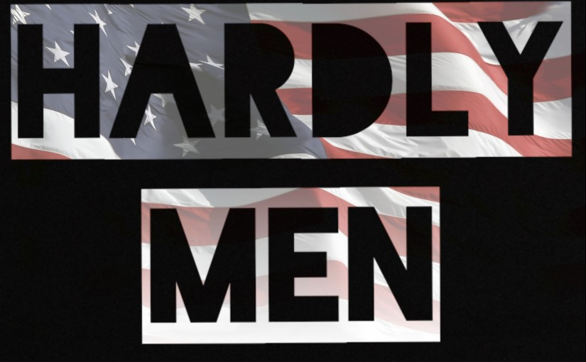 "S2E03: or ""Hardly Men are so patriotic we can Hardly stand it"""